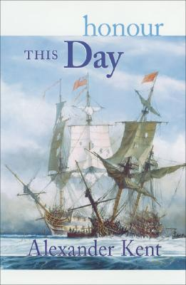 Honour This Day By Kent, Alexander