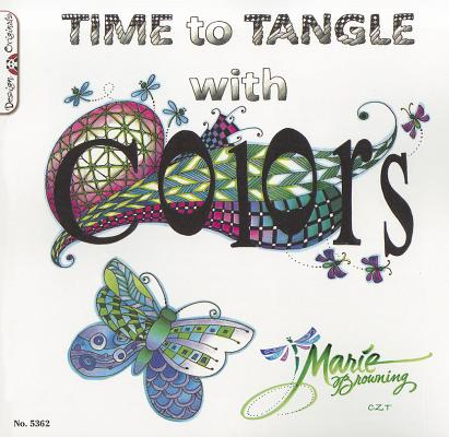 Time to Tangle With Color By Browning, Marie